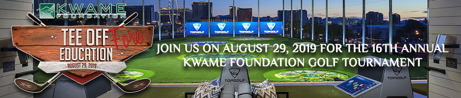 16th Annual Kwame Foundation Golf Tournament at Top Golf